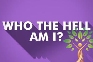 Who The Hell Am I?